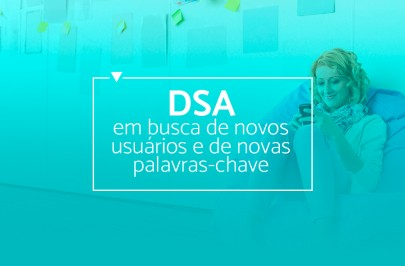 Como usar as campanhas de D.S.A para divulgar sua loja virtual