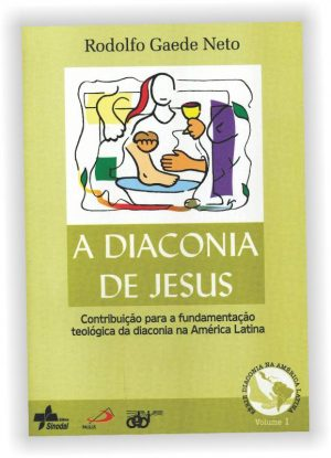 Contribuição para a fundamentação teológica da diaconia na América Latina. Os evangelhos