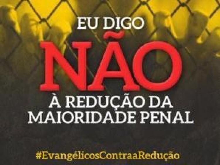 Evangélicos pressionam deputados favoráveis à redução da maioridade penal