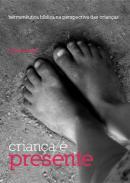 Criança é presente – livro que fala sobre a criança na Bíblia