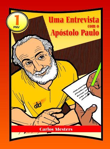 Uma entrevista com o Apóstolo Paulo