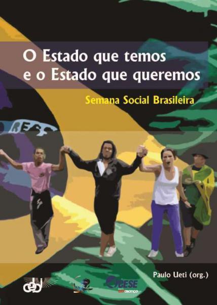 O Estado que temos e o Estado que queremos – 5a Semana Social Brasileira