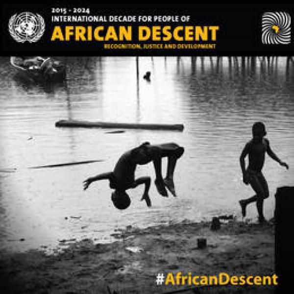 Década dos Afrodescendentes destaca reconhecimento, justiça e desenvolvimento