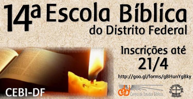CEBI-DF Inscrição da 14ª Escola Bíblica do Distrito Federal