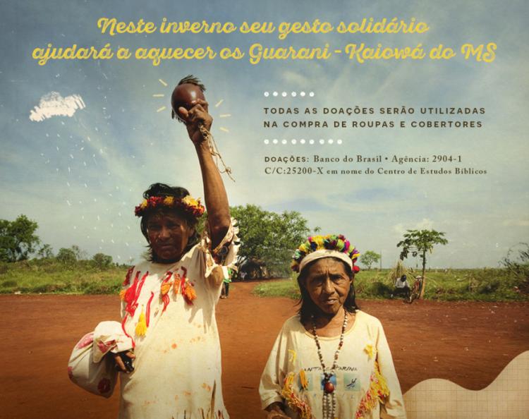 Neste inverno, ajude a aquecer corações e corpos dos Guarani Kaiowá! COLABORE!!!