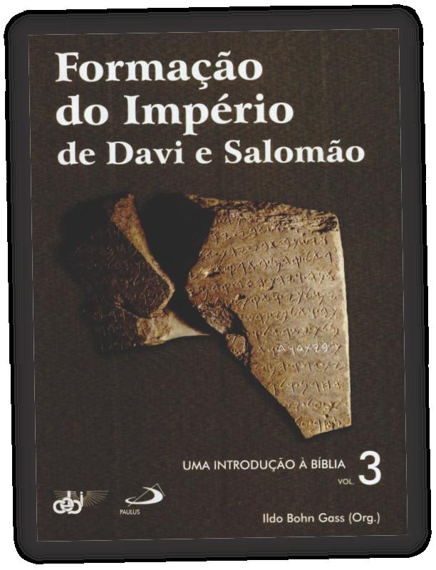 Uma Introdução à Bíblia v. 3 Formação do Império de Davi e Salomão