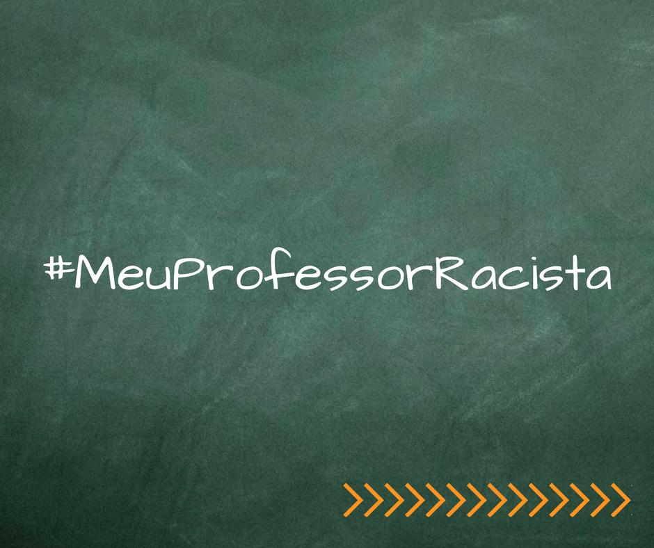 #MeuProfessorRacista conta histórias que não vão parar nas estantes