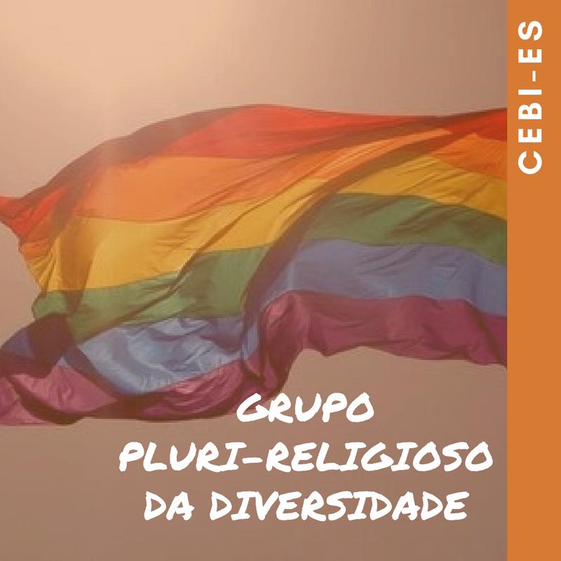 CEBI-ES Construindo a diversidade: Grupo Pluri-religioso debate a presença dos LGBT´s na religião