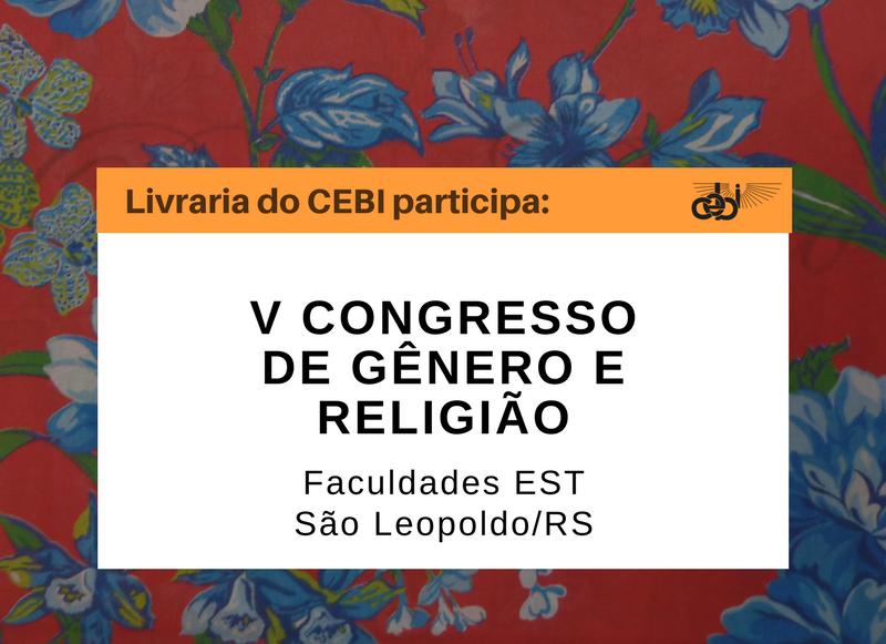 Autoras feministas: livros do CEBI integram o V Congresso de Gênero e Religião