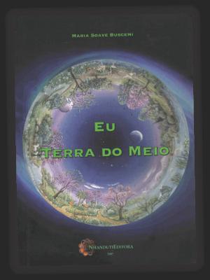 Eu Terra do Meio Maria Soave CEBI