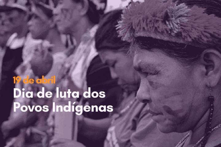 19 de abril: dia de luta dos Povos Indígenas