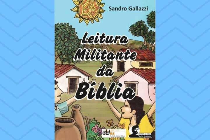 """ICPJ e CEBI publicam nova edição da obra referencial de Sandro Galazzi, """"Leitura Militante da Bíblia"""""""