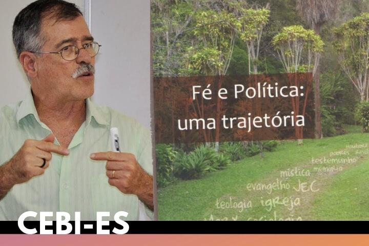 """CEBI-ES: Participe do lançamento do livro """"Fé e Política, uma trajetória"""""""