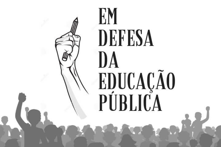 Em defesa da Educação Pública: Todas e todos contra cortes de verbas e a perseguição política!