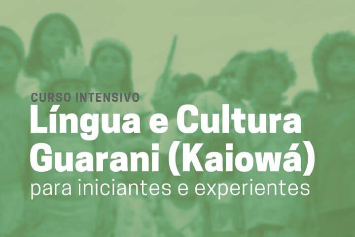 Curso Intensivo de Língua e Cultura Guarani (Kaiowá) para iniciantes e experientes
