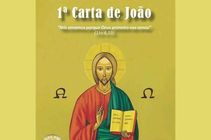 Mês da Bíblia: Primeira Carta de João, Deus é amor