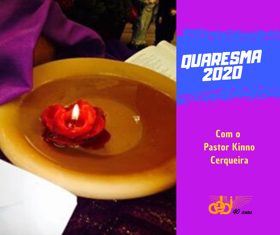 Quaresma 2020 com o pastor Kinno Cerqueira – 17/03