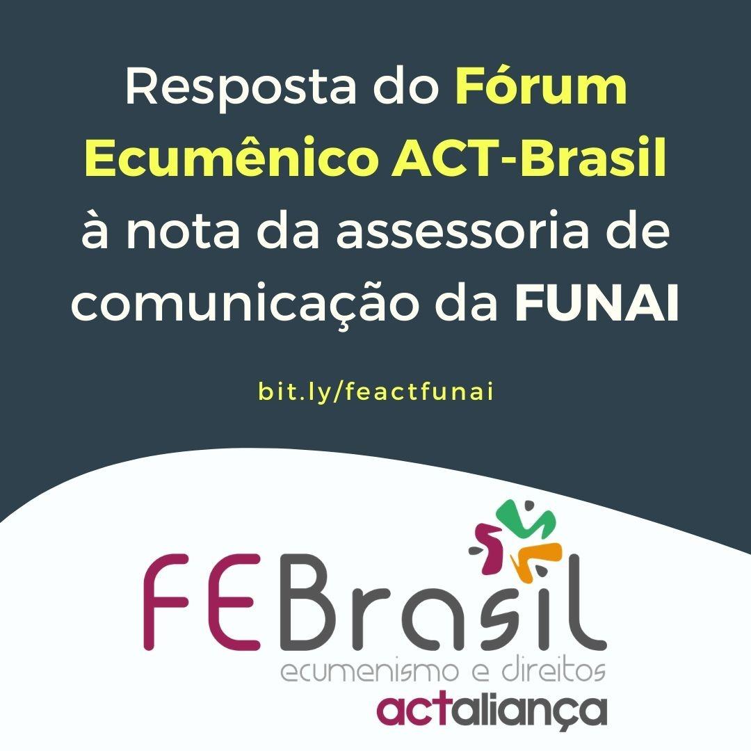 Fórum Ecumênico ACT-Brasil rebate a nota da FUNAI