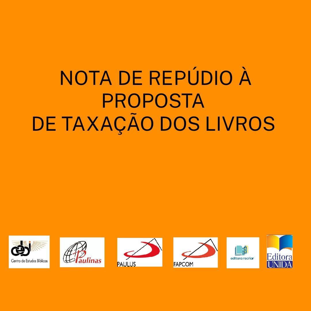 CEBI e editoras parceiras emitem nota conjunta repudiando à proposta de taxação dos livros