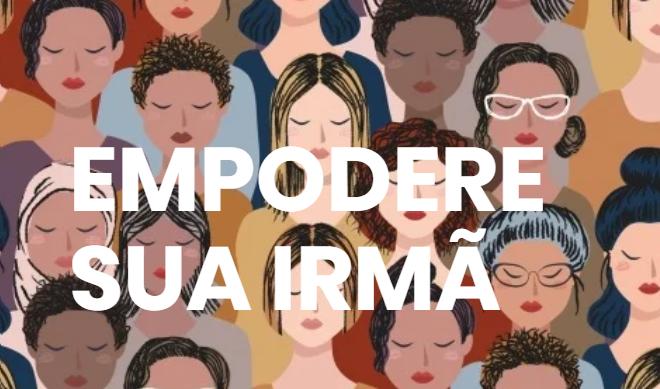 """IEAB lança site """"Empodere Sua Irmã"""""""