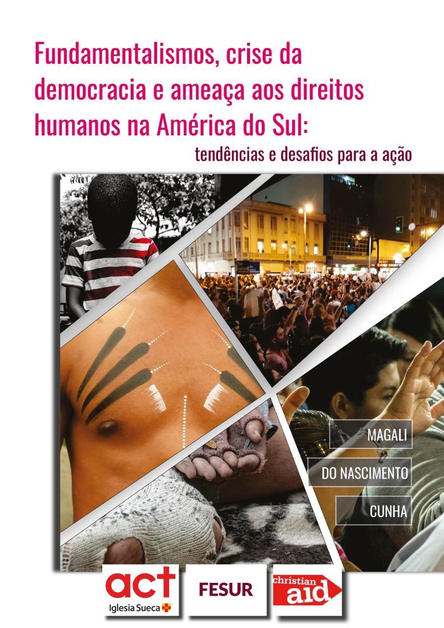 Fundamentalismos, crise na democracia e ameaça aos direitos humanos na América do Sul é tema de pesquisa publicada por Koinonia