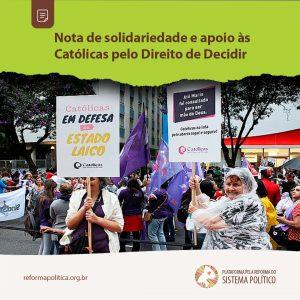 Nota de solidariedade e apoio às Católicas pelo Direito de Decidir