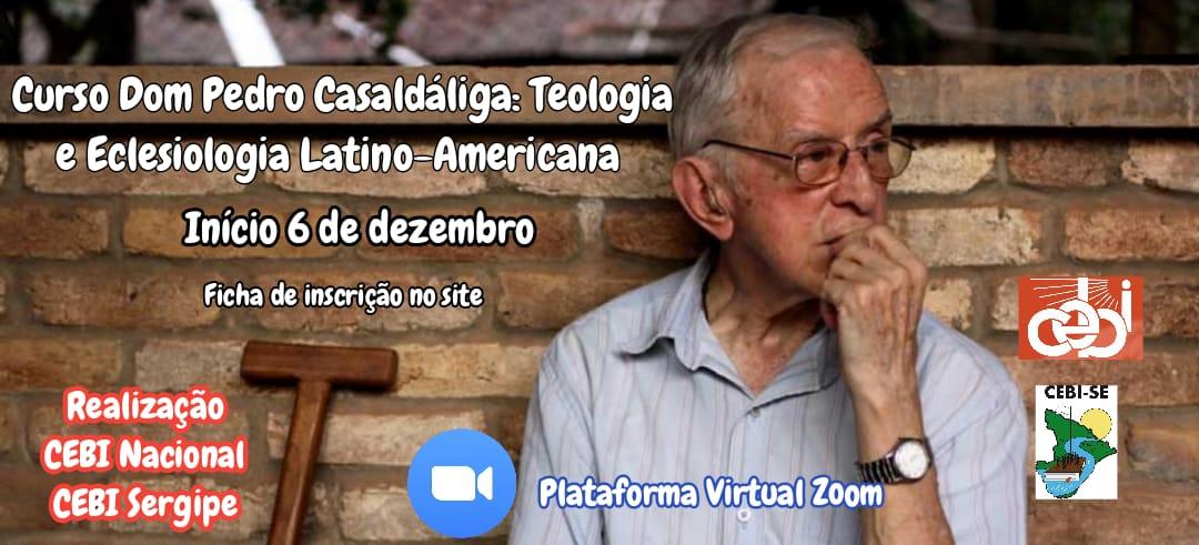 """CEBI – Abertas as inscrições para o Curso """"Dom Pedro Casaldáliga: Teologia e Eclesiologia Latino-Americana""""."""