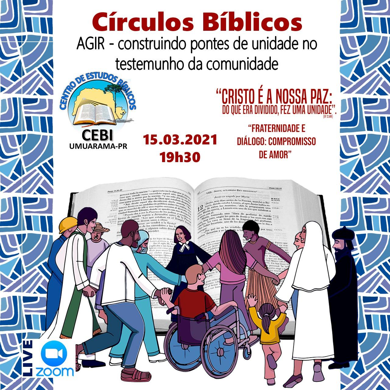 """""""AGIR-Construindo pontes de unidade no testemunho da comunidade"""" é o tema do Círculo Bíblico do CEBI Umuarama nesta segunda(15)"""
