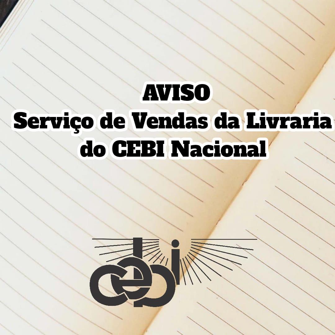 COMUNICADO, Serviço de vendas da Livraria do CEBI suspenso.