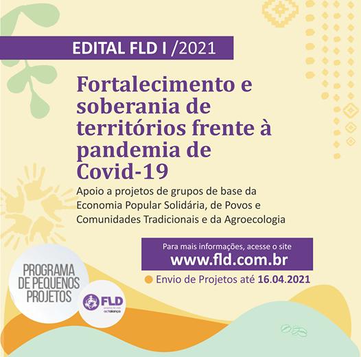 O Edital FLD I /2021 – Fortalecimento e soberania de territórios frente à pandemia de Covid-19