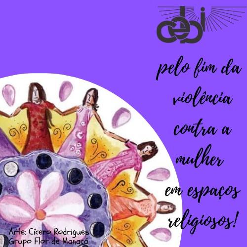 Acesse aqui todo o material da Campanha Pelo fim da violência contra a mulher em espaços religiosos