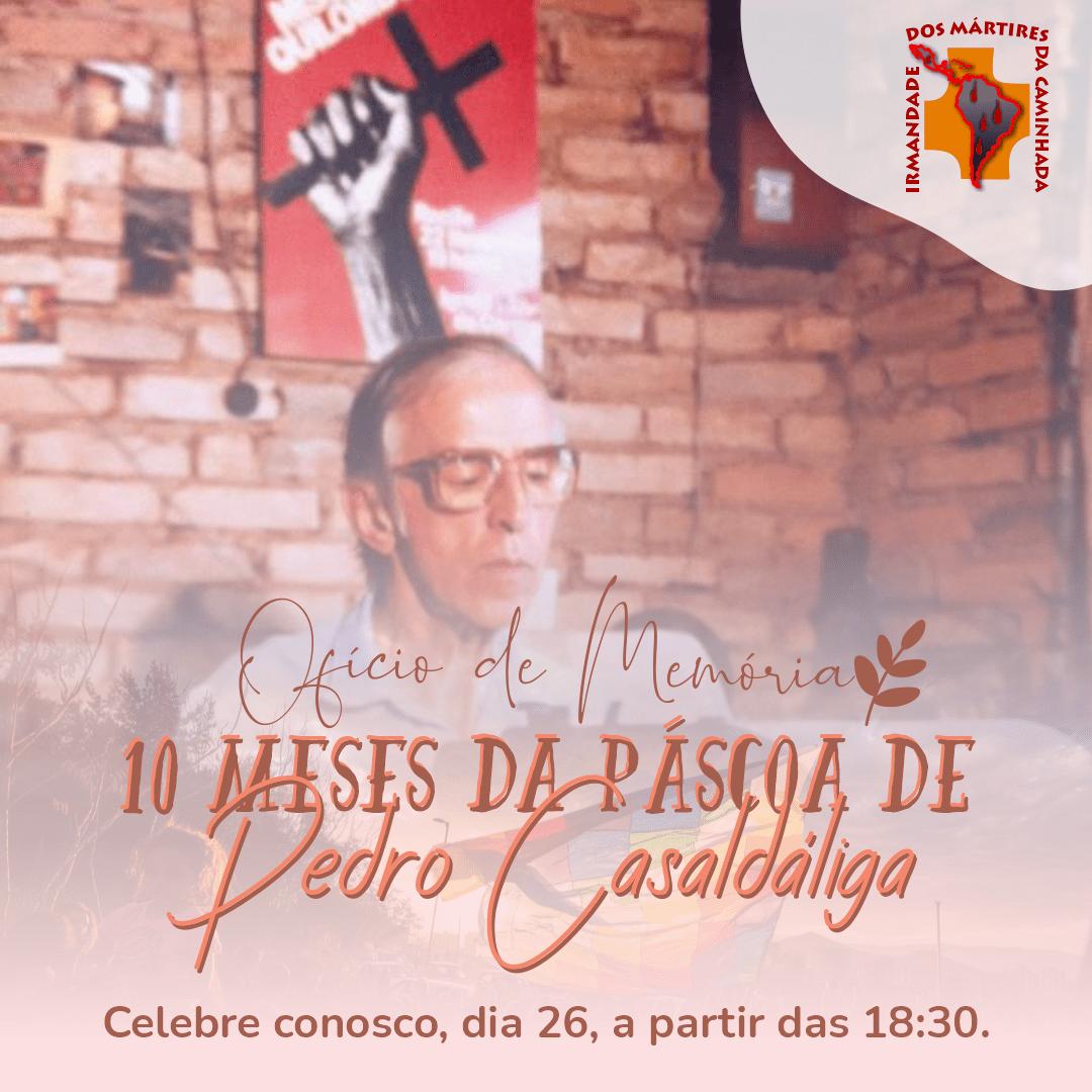 Ofício de memória, pelos 10 meses da páscoa de Pedro Casaldáliga