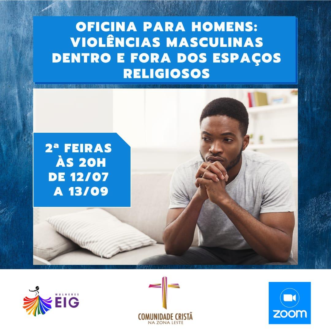 """Coletivo EIG realiza 1ª Oficina sobre """"Violências Masculinas Dentro e Fora dos Espaços Religiosos"""""""