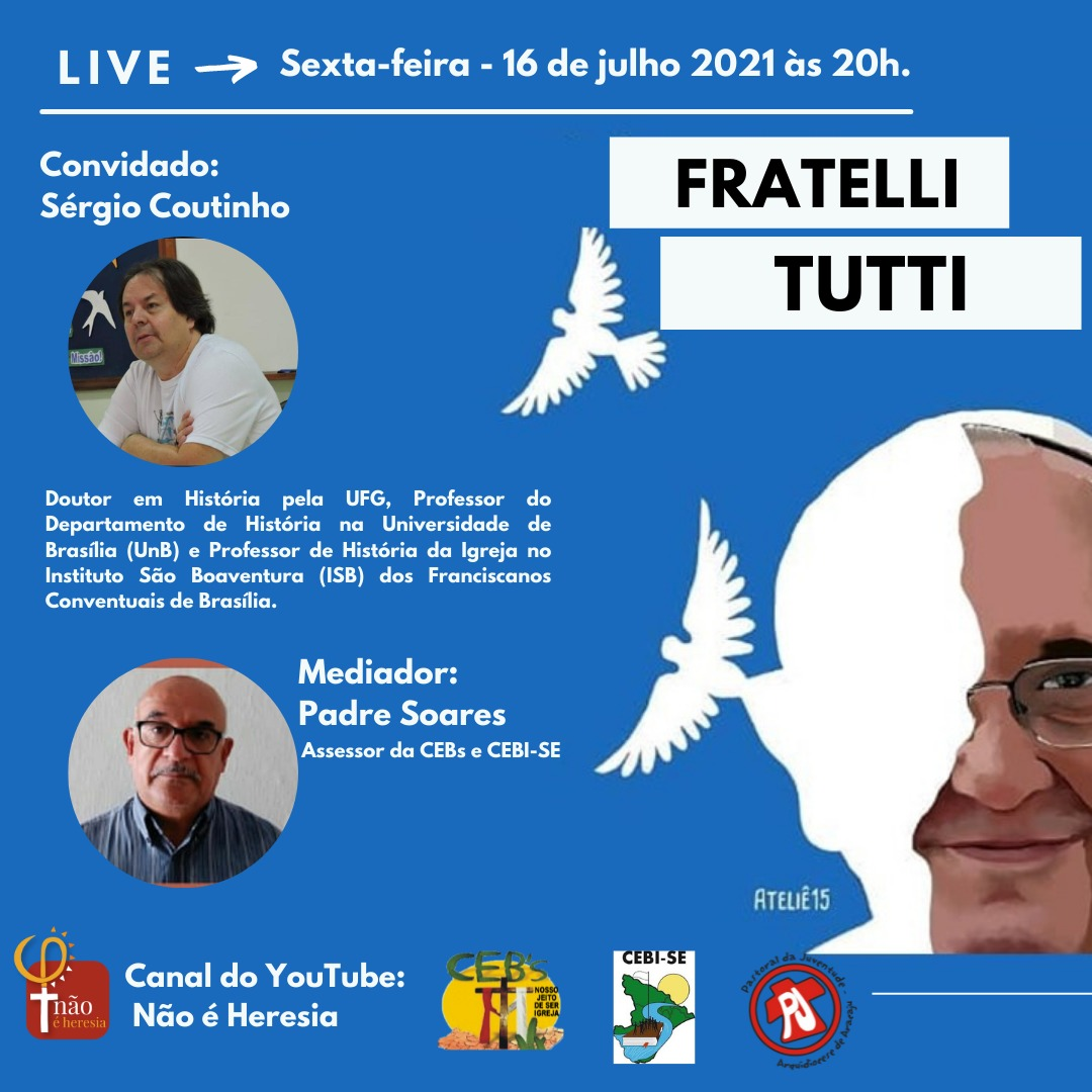 Canal Não É Heresia, CEBI Sergipe, CEBs e PJ promovem Live sobre a Encíclica Fratelli Tutti
