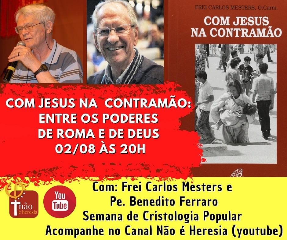 """Começa hoje(02) a """"Semana de Cristologia Popular: Com Jesus na contramão"""", com exposição de Frei Carlos Mesters e Pe. Benedito Ferraro"""