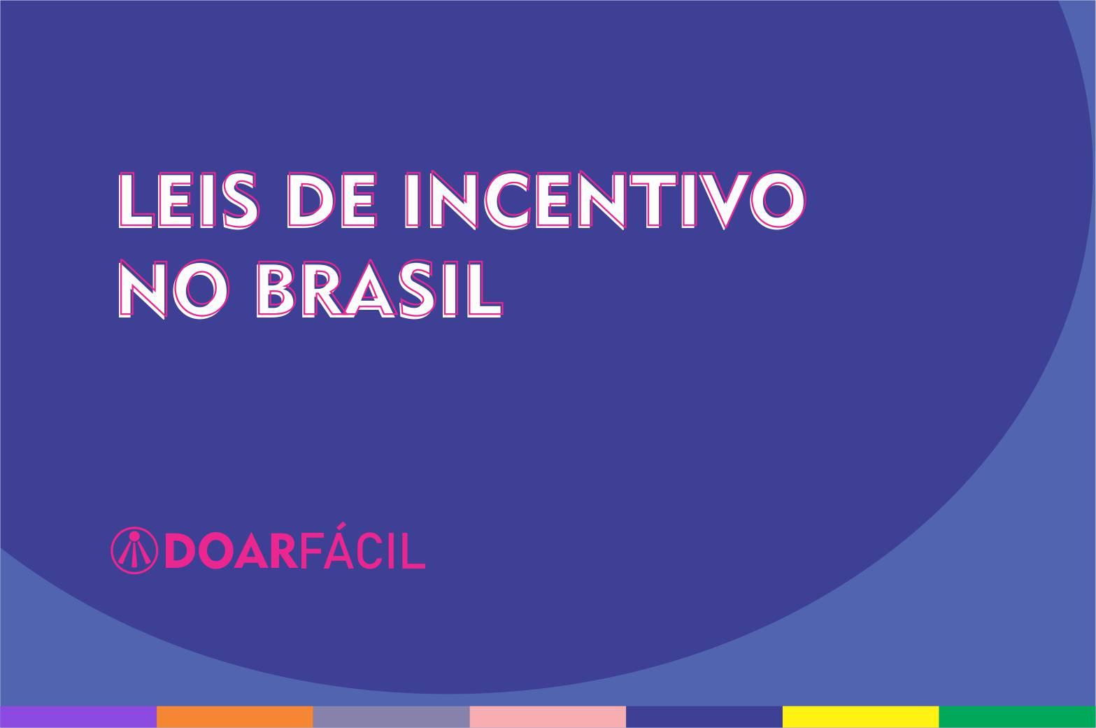 Leis de Incentivo no Brasil