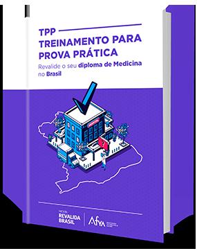 TPP - Treinamento para prova prática: Revalide o seu diploma de Medicina no Brasil
