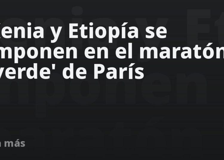 Kenia y Etiopía se imponen en el maratón 'verde' de París – Mundo