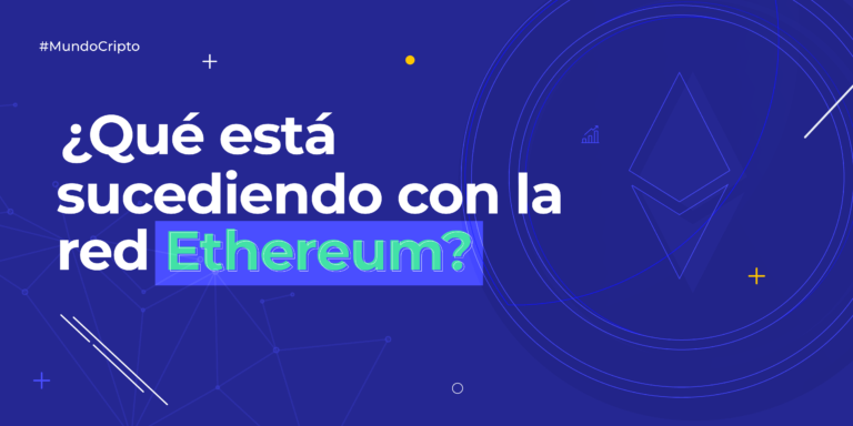 ¿qué está sucediendo con al red Ethereum?
